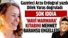 Dilek Yaraş'ın 'Mavi Marmara' kitabını Mehmet Baransu engelledi iddiası!