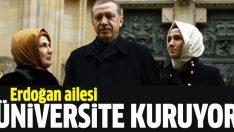 Başbakan Erdoğan'ın birinci derecedeki yakınları üniversite kuruyor