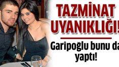 Garipoğlu ailesinin tazminat uyanıklığı