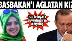 Başbakan Erdoğan'ı ağlatan kız