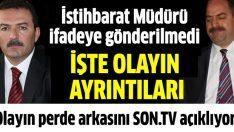 İstihbarat Müdürü Ahmet Arıbaş'ın ifadeye çağrılmasının perde arkası