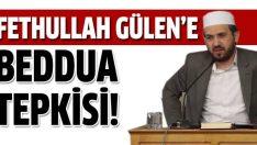 Gülen'in bedduasına tepkiler büyüyor