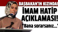 Başbakan'ın kızı Esra Albayrak'tan imam hatip açıklaması