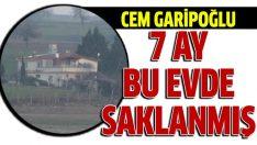 Cem Garipoğlu 7 ay boyunca Tekirdağ'da saklanmış