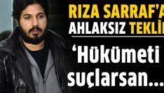 Rıza Sarraf'a ahlaksız teklif