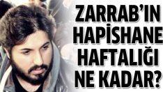 Reza Zarrab'ın hapishane harçlığı 300 lira!