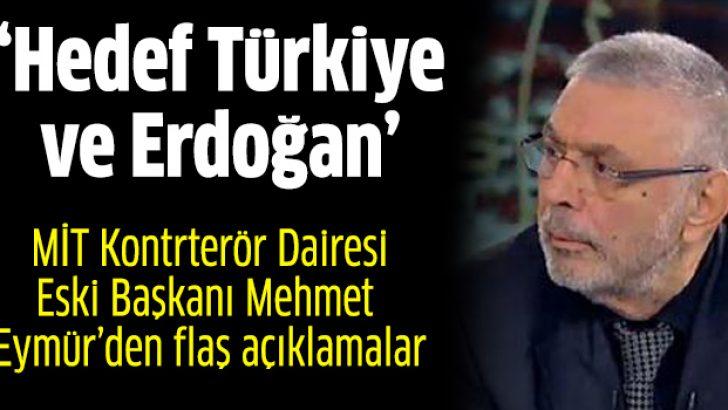 Mehmet Eymür: Hedefte Türkiye ve Başbakan Erdoğan var