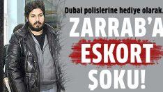 Reza Zarrab'dan polise hediye eskort