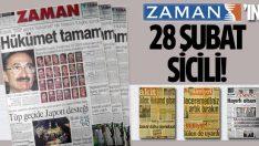 İşte Zaman Gazetesi'nin 28 Şubat sicili!