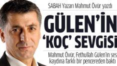 Mahmut Övür: Gülen'in Koç sevgisi