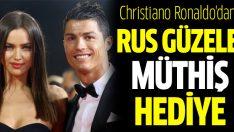 Ronaldo'dan sevgilisine müthiş hediye!