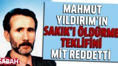 Mahmut Yıldırım öldürmeyi teklif etti, MİT reddetti!