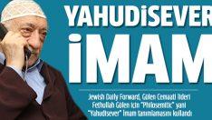 Fethullah Gülen'e 'Yahudisever İmam' ünvanı!