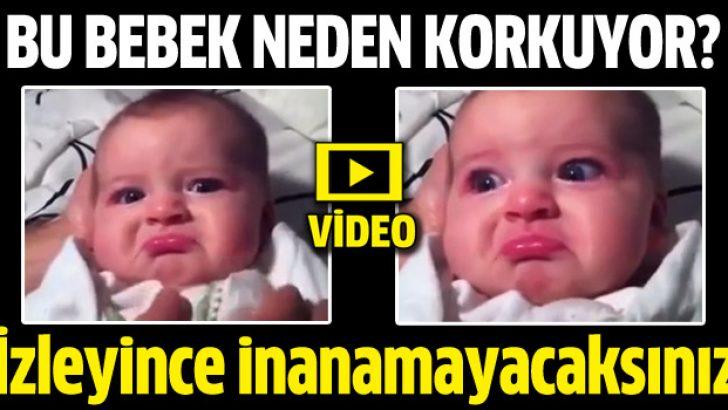 Bu bebek neden korkuyor?
