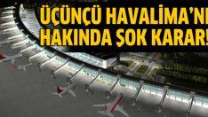 3. Havalimanı hakkında şok karar!