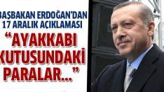 Başbakan Erdoğan: 'Ayakkabı kutusundaki paralar…'