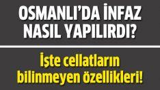 Osmanlı'da cellatlar nasıldı?