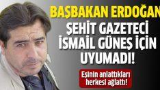 Başbakan Erdoğan İsmail Güneş için uyumadı