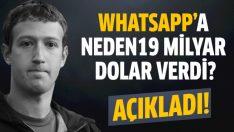 Zuckerberg Whatsapp'a neden 19 milyar dolar verdiğini açıkladı