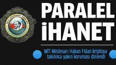 MİT Müsteşarı Hakan Fidan kriptoya takılınca yakın koruması dinlendi