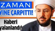 Zaman Gazetesi'nin haberi yine yalanlandı!