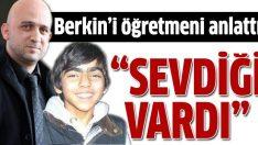 Cem İdikut: 'Berkin'in bir sevdiği vardı'