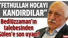 Bediüzzaman'ın talebesinden Gülen'e son uyarı