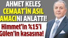 Ahmet Keleş Cemaat'in amacını anlattı!
