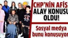 CHP'nin afişi alay konusu oldu!