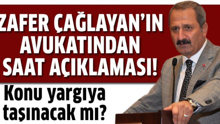Zafer Çağlayan'ın avukatından saat açıklaması