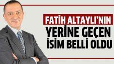 Fatih Altaylı'nın yerine geçen isim kim oldu?