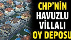 CHP'nin havuzlu villalı oy deposu