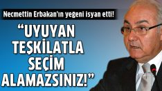 Sabri Erbakan isyan etti