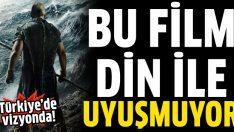 'Nuh: Büyük Tufan filmi dini kaynaklarla uyuşmuyor'