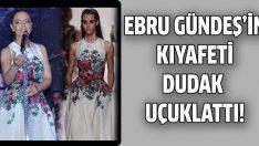 Ebru Gündeş'in kıyafeti dudak uçuklattı!
