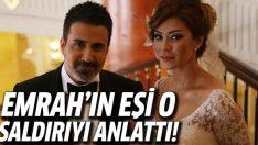 Emrah'ın eşi Sibel Erdoğan'dan saldırı açıklaması!
