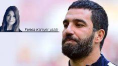 Funda Karayel yazdı: Arda Turan'ın sayısız başarısını ne çabuk unuttunuz!
