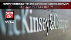 McKinsey gerçekleri! Türkiye yeniden IMF'nin arka bahçesi mi yapılmak isteniyor?