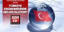 Yeni Ekonomi Programı nedir? Türkiye ekonomisinde neler oluyor?