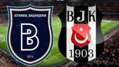 Başakşehir Beşiktaş maç kadrosu belli oldu! İşte Başakşehir – Beşiktaş maçının ilk 11'i