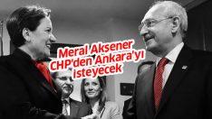 """""""Meral Akşener, CHP'den Ankara'yı isteyecek"""" iddiası"""