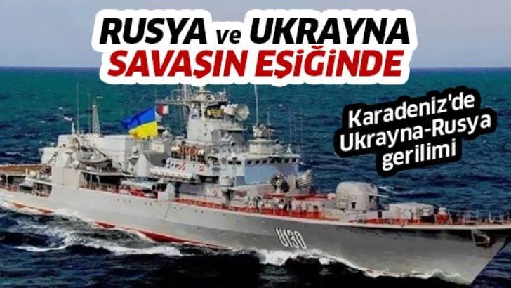 Karadeniz'de sular ısınıyor.. Ukrayna ile Rusya savaşın eşiğinde!