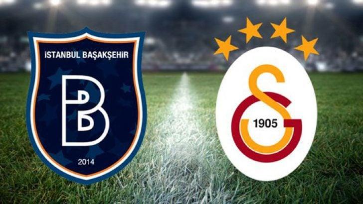 Başakşehir Galatasaray maçı ne zaman, hangi kanalda? Başakşehir Galatasaray maçının ilk 11'leri