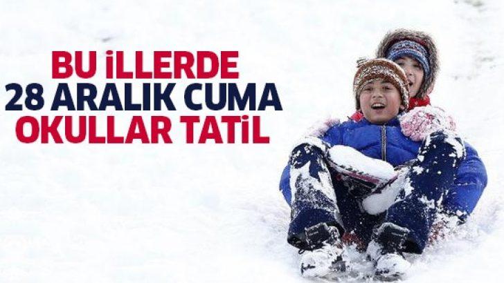 Bu illerde yarın (28 Aralık Cuma) okullar tatil edildi
