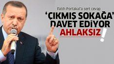 Erdoğan'dan Fatih Portakal'a sert tepki: Sokağa davet ediyor ahlaksız!