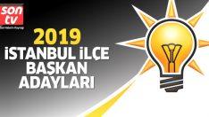 İstanbul Ak Parti ilçe Belediye Başkan Adayları belli oldu! İşte 2019 Ak Parti ilçe adayları