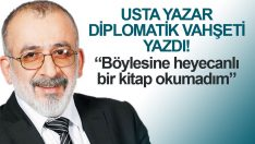 Ahmet Kekeç'ten Diplomatik Vahşet yorumu: Böylesine heyecanlı bir kitap okumadım