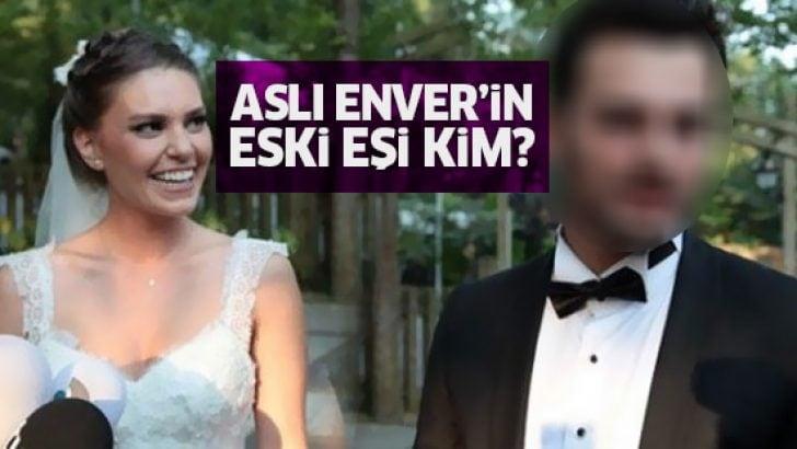 Aslı Enver'in eski eşinin kim olduğunu öğrenince çok şaşıracaksınız!