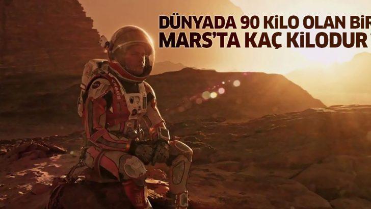 Dünya'da 90 kilo olan biri Mars'ta kaç kilodur? İşte çok az kişinin bildiği ilginç bilgiler
