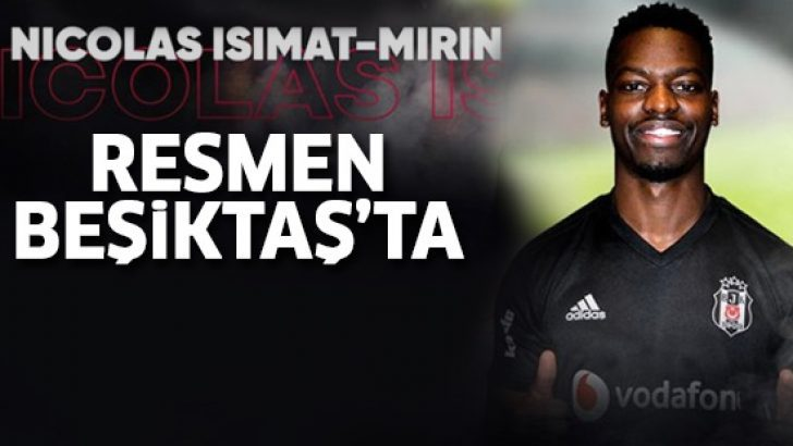 Nicolas Isimat Mirin resmen Beşiktaş'ta